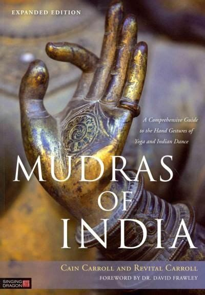 Mudras of India: A Comprehensive Guide to the Hand