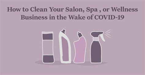 How to Clean Your Salon, Spa, or Wellness Business in the